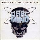 Darc Mind «Symptomatic of a Greater Ill»